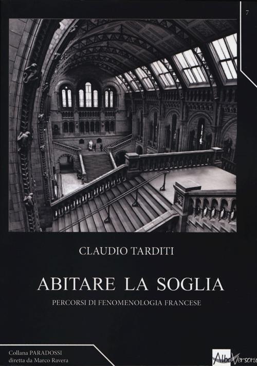 Abitare la soglia. Percorsi di fenomenologia francese - Claudio Tarditi - copertina