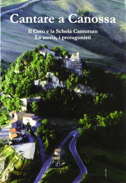 Cantare a Canossa. Con CD Audio - Gianpietro Capacchi,Giovanni Gelmini - copertina