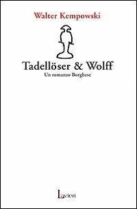 Tadellöser & Wolff. Un romanzo borghese - Walter Kempowski - copertina