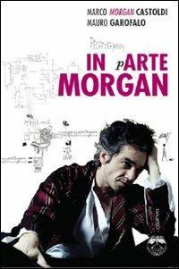 In arte Morgan - Marco Morgan Castoldi,Mauro Garofalo - copertina