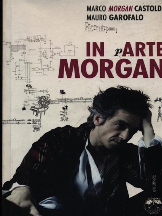 In arte Morgan - Marco Morgan Castoldi,Mauro Garofalo - 3