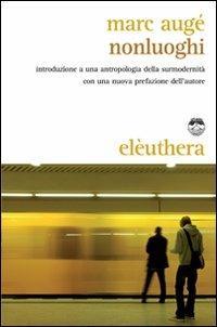 Nonluoghi. Introduzione a una antropologia della surmodernità - Marc Augé - copertina