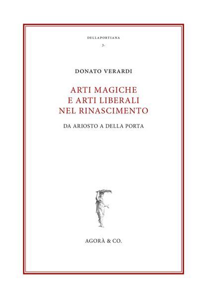 Arti magiche e arti liberali nel Rinascimento. Da Ariosto a Della Porta - Donato Verardi - copertina