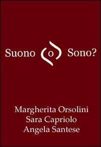 Suono o sono? Un compito di consapevolezza fonologica. Con CD-ROM - Margherita Orsolini,Sara Capriolo,Angela Santese - copertina