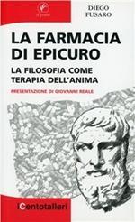 La farmacia di Epicuro. La filosofia come terapia dell'anima