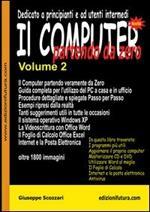 Il computer partendo da zero. Vol. 2