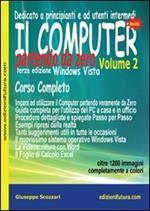 Il computer partendo da zero. Windows Vista. Vol. 2