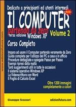 Il computer partendo da zero. Vol. 2: Windows XP.