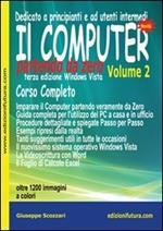 Il computer partendo da zero vol. 1-2. Internet & posta eletttronica