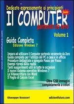 Il computer partendo da zero. Vol. 1: Windows 7.