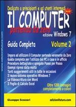 Il computer partendo da zero. Vol. 2: Windows 7.