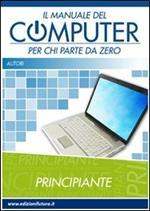 Il manuale del computer per chi parte da zero