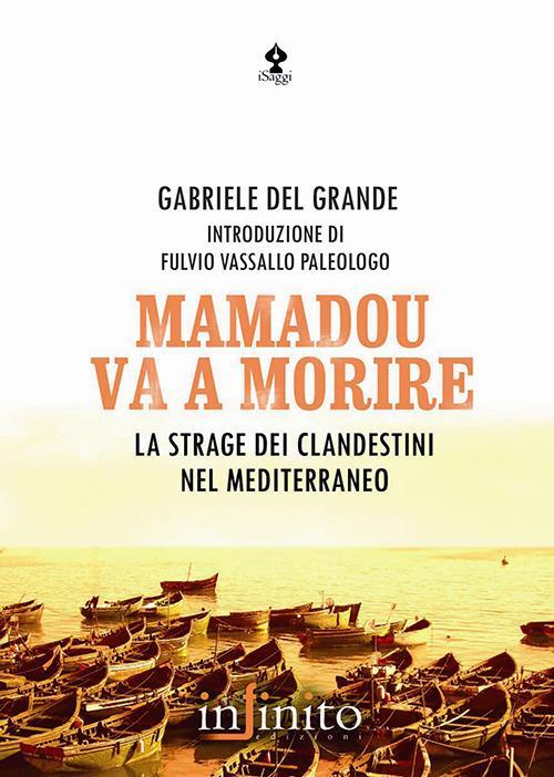 Mamadou va a morire. La strage dei clandestini nel Mediterraneo - Gabriele Del Grande - copertina
