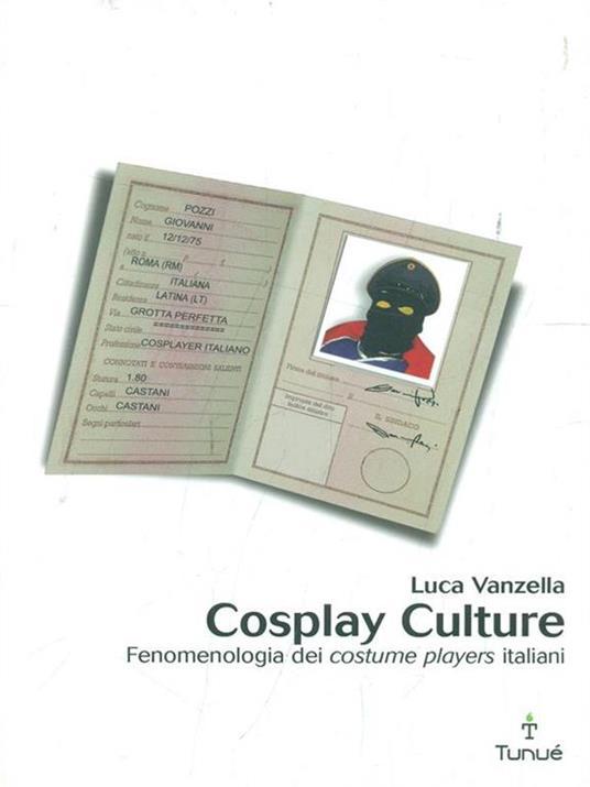 Cosplay culture. Fenomenologia dei costume players italiani - Luca Vanzella - 4