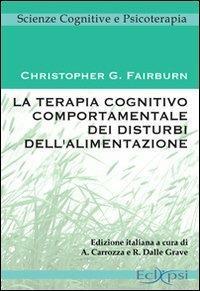 La terapia cognitivo comportamentale dei disturbi dell'alimentazione - Christopher G. Fairburn - copertina
