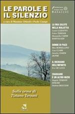 Le parole e il silenzio.. Vol. 1: Sulle orme di Tiziano Terzani.