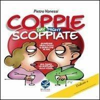Coppie scoppiate. Day & night - Pietro Vanessi - copertina