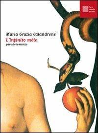 L' infinito mélo. Con CD Audio - Maria Grazia Calandrone - copertina