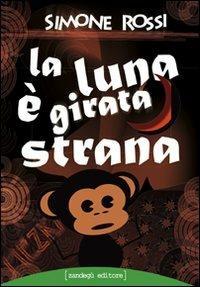 La luna è girata strana - Simone Rossi - copertina
