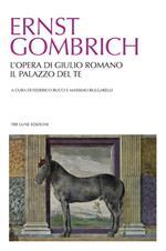 L' opera di Giulio Romano. Il palazzo del Te. Ediz. illustrata