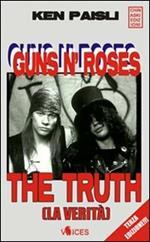 Guns n'Roses. The truth (la verità)