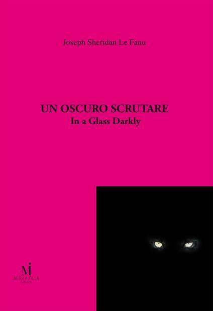 Un oscuro scrutare. In a glass darkly - Joseph Sheridan Le Fanu,L. Manini,F. Ferretti - ebook