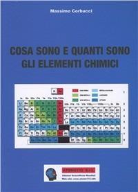 Cosa sono e quanti sono gli elementi chimici - Massimo Corbucci - copertina