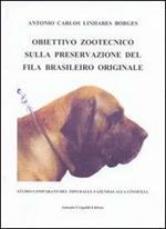 Obiettivo zootecnico sulla preservazione del fila brasiliero originale. Studio comparato del tipo dalla fazendas alla cinofilia