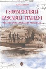 I sommergibili tascabili italiani. Nel secondo conflitto mondiale