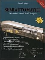 Semiautomatici da caccia a canna liscia e rigata