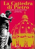 La cattedra di Pietro. Duemila anni di storia dei papi. Con CD Audio. Con 3 CD-ROM