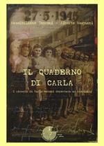 Il quaderno di Carla. I ricordi di Carla Morani deportata ad Auschwitz