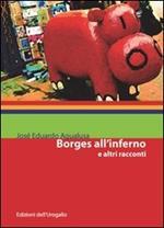 Borges all'inferno e altri racconti