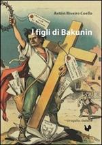 I figli di Bakunin