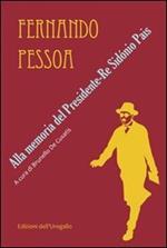 Alla memoria del presidente. Re Sidónio Pais. Testo portoghese a fronte
