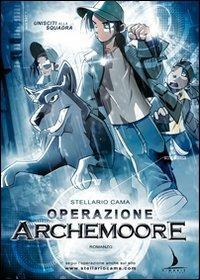 Operazione Archemoore - Stellario Cama - copertina