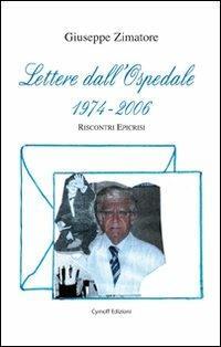 Lettere dall'ospedale (1974-2006). Riscontri epicrisi - Giuseppe Zimatore - copertina