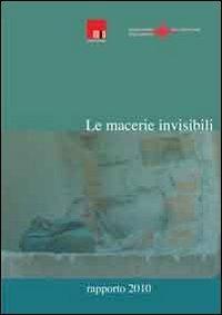 Le macerie invisibili. Rapporto 2010 - copertina