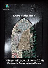 I «di-segni» poetici del MACMa - Emanuela Magellano - copertina