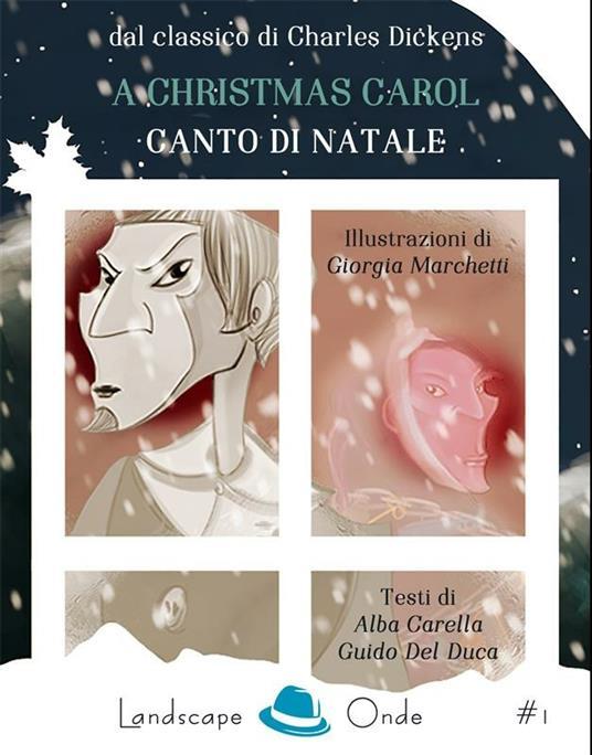 A Christmas carol. Canto di Natale di Charles Dickens - Alba Carella,Guido Del Duca,Giorgia Marchetti - ebook
