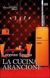 La cucina arancione - Lorenzo Spurio - copertina