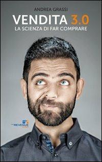 Vendita 3.0. La scienza di far comprare - Andrea Grassi - copertina