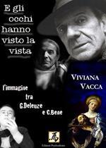 E gli occhi hanno visto la vista. L'immagine tra G. Deleuze e C. Bene.