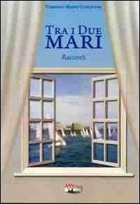 Tra i due mari - Tommaso M. Giaracuni - copertina