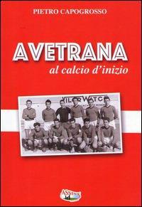 Avetrana al calcio d'inizio - Pietro Capogrosso - copertina