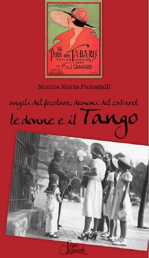 Angeli del focolare, demoni del cabaret. Le donne e il tango - Monica Maria Fumagalli - copertina