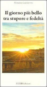 Il giorno più bello tra stupore e fedeltà - Nunzio Lionetti - copertina