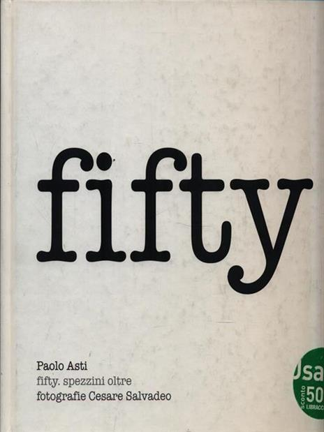 Fifty. Spezzini oltre - Paolo Asti - copertina