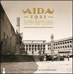 Aida 1921. La prima stagione lirica allo Sferisterio di Macerata nelle foto Balelli