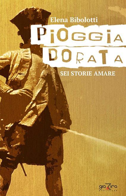 Pioggia dorata - Elena Bibolotti - copertina